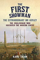BNPS.co.uk (01202 558833)<br /> Pic: AmberleyBooks/BNPS<br /> <br /> PICTURED: The extraordinary story of Britain's 'first showman' who swapped the battlefield for the circus ring is celebrated in a new book.<br /> <br /> Philip Astley served as a sergeant major in the British army in the mid 18th century, seeing action in the Seven Years War of 1756 to 1763.<br /> <br /> While in the military, he honed his horse riding skills, which would come in very handy for his second career.<br /> <br /> After his service ended, he became a celebrated 'trick rider', astounding audiences with his acrobatics - before founding the groundbreaking Astley Amphitheatre in Lambeth, south London, in 1773.