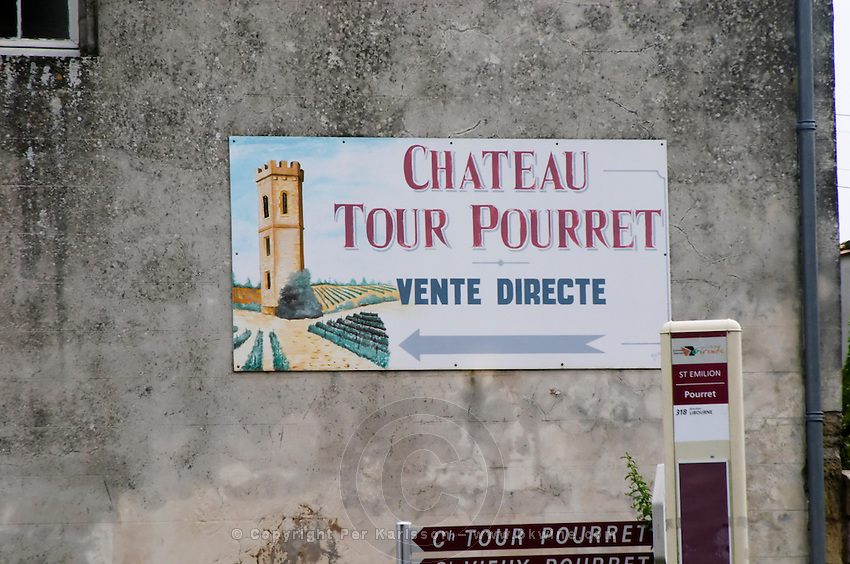 Sign Chateau Tour Pourret. The town. Saint Emilion, Bordeaux, France