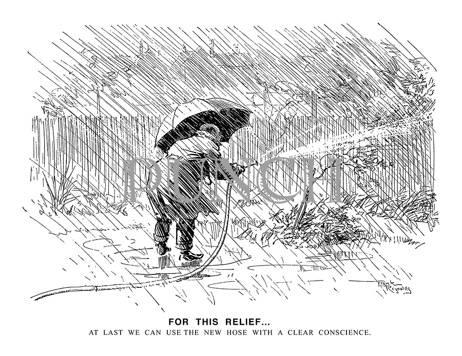 For This Relief...  At last we can use the new hose with a clear conscience.