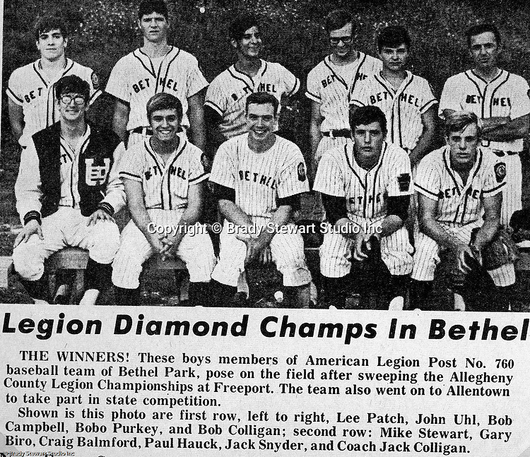 Bethel Park PA:  Team photo of the Bethel Park American Legion Post No. 760 Baseball Team - 1970.  This team was 14-3 in route to participating in the PA State American Legion Tournament in Allentown PA.  The team included players from Bethel Park and Upper St Clair's baseball teams.  The most amazing part of this story is that we only had 10 players on the team.  We played over half the games with only nine players.  We had two of the best pitchers in Western Pennsylvania; Bob Purkey Jr and Lee Patch.   Lee Patch (P), Skip Uhl (OF), Bob Campbell (2B), Bob Purkey Jr (P & 1B), Bob Colligan (SS), Mike Stewart (C), Gary Biro (OF), Craig Balmford (3B), Paul HaucK (1B & OF), Jack Snyder (OF) and Bob Colligan Sr Coach.