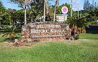 """Welcome to Historic Kohala"" sign in Hawi, Big Island."