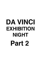 DA VINCI EXHIBITION NIGHT Part 2