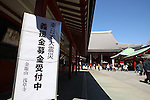 March 18, 2011, Tokyo, Japan - A sign at Sensouji Temple in Asakusa, Tokyo, Japan, notifies locals that donations for victims of the Tohoku-Kanto Natural Disaster are being accepted. Nearby Asakusa businesses also band together to show their support and raise donations for those effected by recent earthquakes, tsunamis, fires and radiation. (Photo by YUTAKA/AFLO)