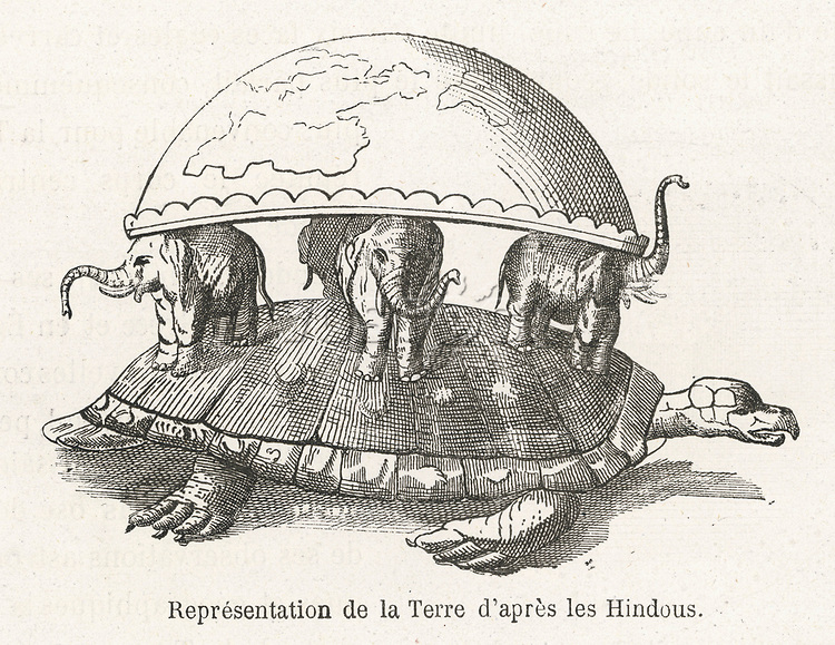 according to Hindu belief the Earth is supported on elephants standing on a tortoise which floats in the Universal Ocean     Date:      Source: Flammarion Histoire du ciel (1872) page 289