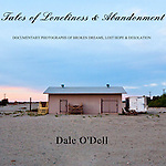Tales of Loneliness & Abandonment (Print Book).  Contemporary documentary photographs of broken dreams, lost hope & desolation.