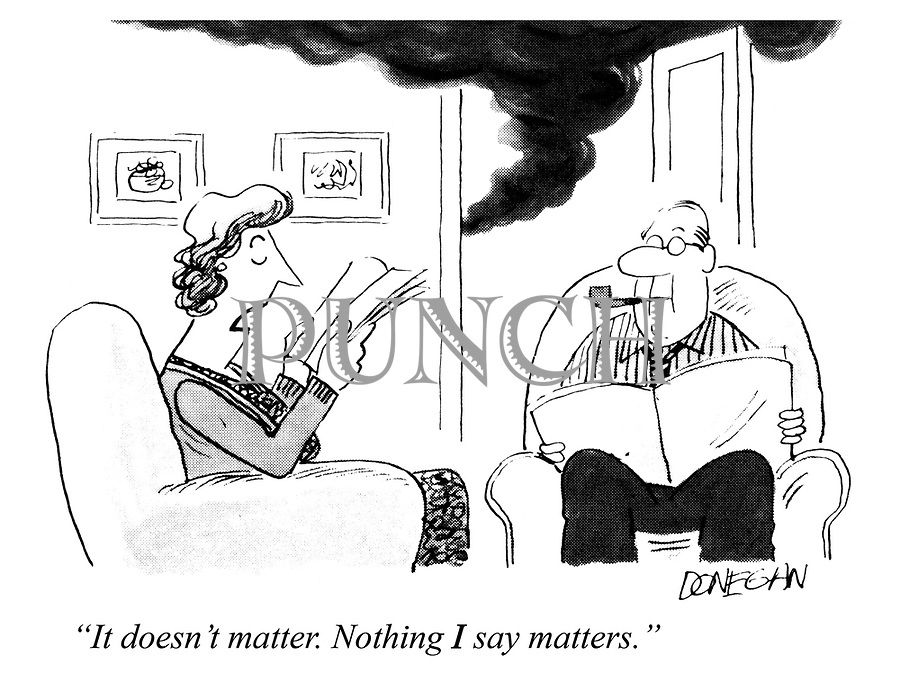 """""""It doesn't matter. Nothing I say matters."""""""
