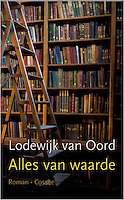 Cover image used on the Dutch novel 'Alles van waarde' (Everything of value) by Lodewijk van Oord. Published March 2016 by Uitgeverij Cossee.
