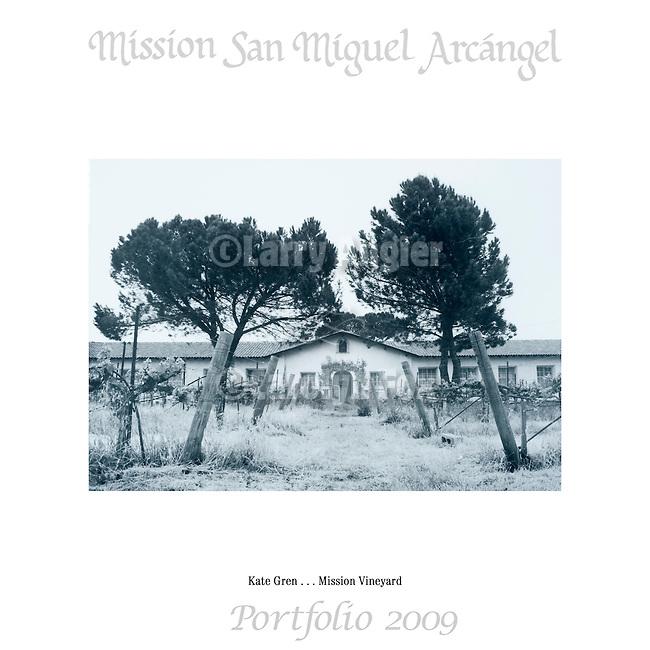 Mission VIneyard by Kate Gren..Mission San Miguel Arcángel Portfolio.Photographed April, 2009 and published 2009...