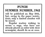 Punch Summer Number, 1942 wil be published on May 18th, but owing to paper restrictions....