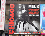 Billboard for Mel B returning to Broadway in 'Chicago', for an eight-week run from December 28 to February 19 at the Ambassador Theatre, in Times Square on January 31, 2017 in New York City.