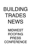Building Trades News Midwest Roofing Press Conference
