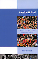 Front cover images on 'Passion United' by Philip Miles, Grosvenor House Publishing 2012.