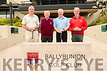 Ballybunion GC Captain's Charity Day: Taking part in the Ballybunion Golf club captains charity day on Saturday last were Jim O'Connor, Mylie Cosrello, Captain, P.J Houlihan & Denis Woods.