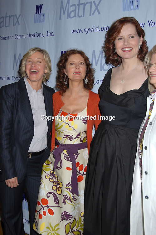 Ellen DeGeneres, Susan Sarandon and Geena Davis..at the New York Women in Communications, Inc 2006 Matrix Awards Luncheon on April 3, 2006 at The Waldorf Astoria Hotel. ..Robin Platzer, Twin Images