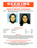 United States Federal Bureau of Investigation (FBI) poster released in Washington, D.C. on May 26, 2004 requesting information about Adam Yahiye Gadahn concerning suspected terrorist activities within the United States.<br /> <br /> These photos were originally released by the FBI on May 26, 2004.<br /> <br /> The White House announced on Thursday, April 23, 2014 that Gadahn was recently killed in a U.S. Government counterterrorism operation near the Pakistan-Afghanistan border.<br /> Credit: FBI via CNP