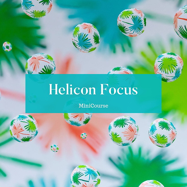 Helicon Focus Mini-Course
