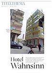 """WELT AM SONNTAG<br /> (Germany)<br /> <br /> Das Hotel Istanbul im turkischen Kilis - 10 kilometer sind es von dem Ort bis zur Grenze zu Syrien, wo der Krieg tobt.<br /> <br /> """"Hotel Wahnsinn (Hotel Madness),"""" p. 17<br /> April 7, 2013."""