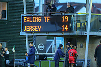 The scoreboard shows the final score after the Greene King IPA Championship match between Ealing Trailfinders and Jersey Reds at Castle Bar , West Ealing , England  on 22 December 2018. Photo by David Horn.