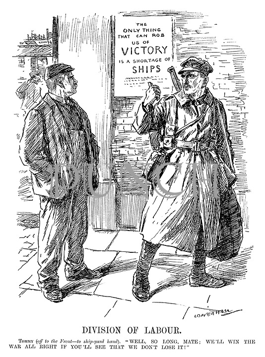 """Division of Labour. Tommy (off to the Front - to ship-yard hand). """"Well, so long, mate; we'll win the war all right if you'll see that we don't lose it!"""" (a soldier points to a poster at the docks which reads The Only Thing That Can Rob Us Of VICTORY Is A Shortage Of SHIPS during WW1)"""