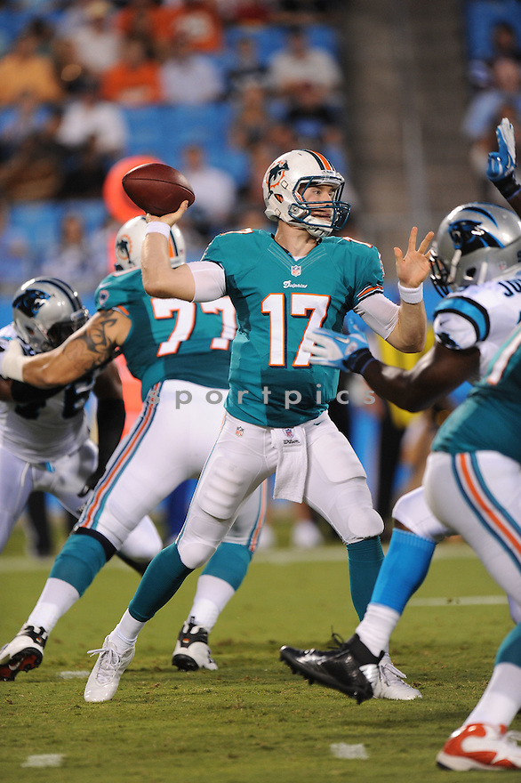 RYAN TANNEHILL (17) of the Miami Dolphins, in action during the Dolphins game against the Carolina Panthers on August 17, 2012 at Bank of America Stadium in Charlotte, NC. The Panthers beat the Dolphins 23-17.