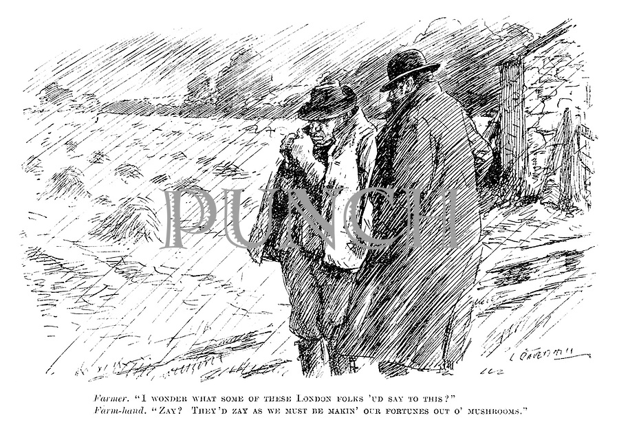 "Farmer. ""I wonder what some of these London folks 'ud say to this?"" Farm-hand. ""Zay? They'd zay as we must be makin' our fortunes out o' mushrooms."" (an InterWar era cartoon showing a rainstorm and poor crop yields)"