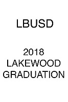 LBUSD 2018 Lakewood HS Graduation