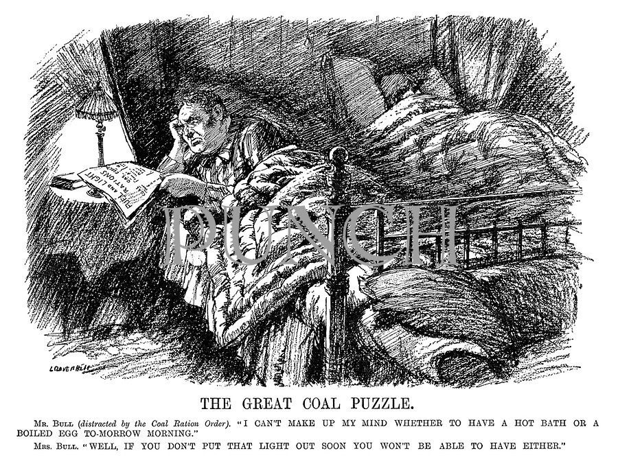 """The Great Coal Puzzle. Mr Bull (distracted by the Coal Ration Order). """"I can't make up my mind whether to have a hot bath or a boiled egg to-morrow morning."""" Mrs Bull. """"Well, if you don't put that light out soon you won't be able to have either."""" (John Bull in bed reads the newspaper headline Fuel And Light Rations - Coal - Gas - Electricity - during WW1)"""