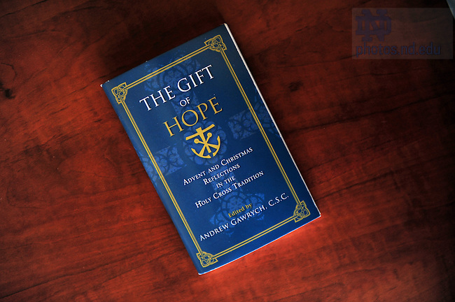 """""""The Gift of Hope"""", Advent and Christmas reflections in the Holy Cross Tradition...Photo by Matt Cashore/University of Notre Dame"""