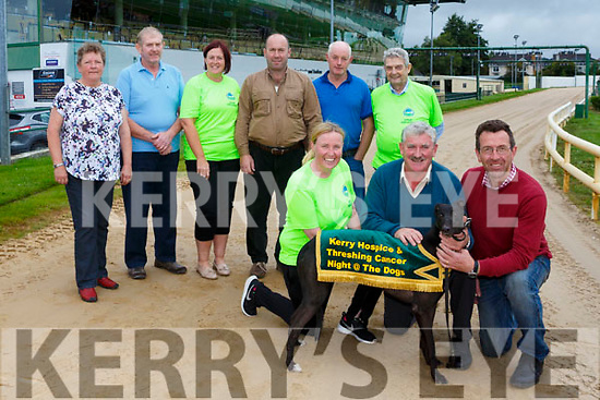 Launching a night at the dogs in aid of Kerry Hospice and Threshing for Cancer on Saturday 2nd September  Pictured front l-r Andrea O'Donoghue,  Kerry Hospice, Brendan Ferris, Threshing for Cancer, Declan Dowling, Kingdom Grayhound Stadium, Back l-r Kathleen Breen, Threshing for Cancer, Tony Clifford, Threshing for Cancer, Breda O'Sullivan, Kerry Hospice, Randal Joy, Threshing for Cancer, Jim Clifford, Threshing for Cancer, and Ted Moynihan, Kerry Hospice