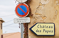 Road sign showing the way to the ruins of the chateau Pope's old summer palace. Chateauneuf-du-Pape Châteauneuf, Vaucluse, Provence, France, Europe Chateauneuf-du-Pape Châteauneuf, Vaucluse, Provence, France, Europe