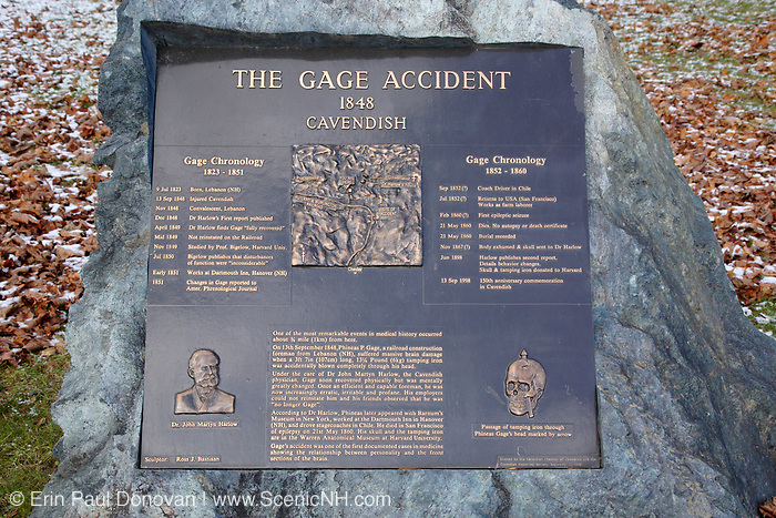 "The Gage Accident plaque in Cavendish, Vermont USA  which is part of scenic New England. This plaque is for Phineas P Gage known as the ""Man With a Metal Rod in His Head""...On September 13, 1848 while working for the railroad Phineas P Gage suffered massive brain damage when a 3 foot long tamping iron was blown through is head. The most interesting part of the story is he recovered from the injury, but was mentally never the same"