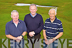 Sean B Herlihy, John Curtin and Jimmy O'Connell at captains day in Castleisland Golf Club last Sunday afternoon.