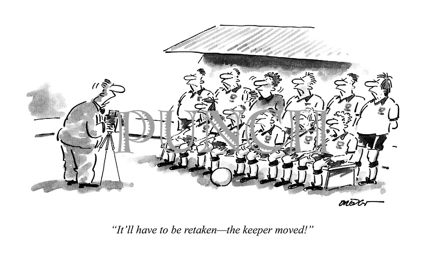 """""""It'll have to be retaken - the keeper moved!"""""""