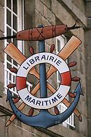 Europe/France/Bretagne/35/Ille-et-Vilaine/Saint-Malo/Intramuros: Enseigne de la Librairie Maritime