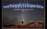 These European photos are an introduction to John Kieffer's 30 years as a professional photographer, teacher and writer from Boulder, Colorado, USA.  John is looking for work in Europe in tourism, the photography industry and education. John will be in Europe June through September 2018.<br /> John@OutsideImagery.com   +1 720-244-7940