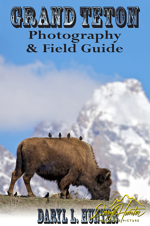 Grand Teton Photography and Field Guide Cover = http://daryl-hunter.net/grand-teton-photography-and-field-guide