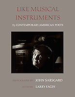 """Like Musical Instruments:  83 Contemporary American Poets"""