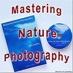 Mastering Nature Photography by John