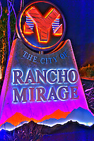Rancho Mirage, Palm Desert; CA, Sign, Night, Lighted, near Palm Springs; High dynamic range imaging (HDRI or HDR)