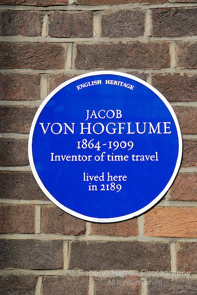 "Blue plaque commemorating Jacob Von Hogflume, the fictitious inventor of time travel, Soho, London. Invented by Dave Askwith and Alex Normanton, and documented in their book ""Signs of Life"", the Von Hogflume sign proclaims to mark the future residence of the 19th century inventor. This sign was one of many subversive signs created and posted throughout London by the duo."