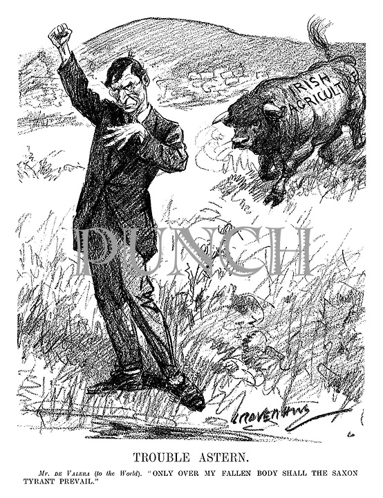 """Trouble Astern. Mr de Valera (to the world). """"Only over my fallen body shall the Saxon tyrant prevail."""" (an InterWar cartoon shows Eamon de Valera making a speech as a large Irish Agriculture bull charges behind him)"""