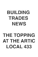 Building Trades News Topping At The Artic