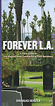 http://www.amazon.com/Forever-L-A-Angeles-Cemeteries-Residents/dp/1423605225/ref=tmm_pap_title_0?ie=UTF8&qid=1394984765&sr=1-8