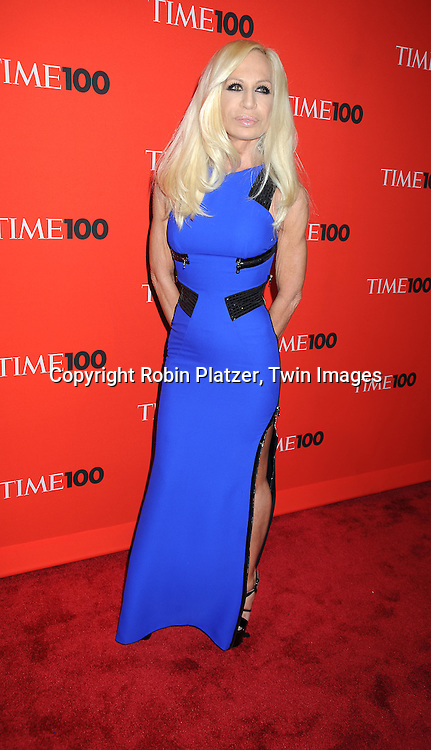 Donatella Versace posing for photographers at the Time Celebrates the Time100 Issue Gala on May 4, 2010 at The Time Warner Center in New York City. The magazine celebrates the 100 Most Influential People in the World.