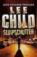 SLUIPSCHUTTER, by Lee Child<br /> (Published in English as &quot;Gone Tomorrow'<br /> <br /> 2009 Dutch Paperback Edition<br /> Published by Luitingh<br /> Amsterdam, Netherlands<br /> <br /> Cover Design: Edd<br /> <br /> Photo of Empty Street at Night in the East Village, New York City available from Getty Images, please search www.gettyimages.com for photo # a0142-000210<br /> (The silhouette of the man was added to the cover design by the publisher)