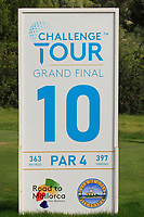 The 10th tee board during the Pro-Am of the Challenge Tour Grand Final 2019 at Club de Golf Alcanada, Port d'Alcúdia, Mallorca, Spain on Wednesday 6th November 2019.<br /> Picture:  Thos Caffrey / Golffile<br /> <br /> All photo usage must carry mandatory copyright credit (© Golffile | Thos Caffrey)