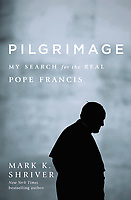 Pilgrimage.My Search For The Real Pope Francis by Mark Kennedy Shriver. <br /> Edition. Penguin Random House. 30, Novembre 2016.<br /> Title page photograph: Stefano Spaziani<br /> A down-to-earth and deeply intimate portrait of Pope Francis and his faith, based on interviews with the men and women who knew him simply as Jorge Mario Bergoglio