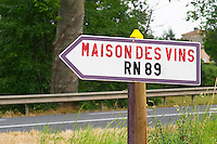 A road sign showing the way to Maison des Vins (the hose of wines) and the RN 89 road Pomerol Bordeaux Gironde Aquitaine France