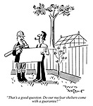 """""""That's a good question. Do our nuclear shelters come with a guarantee?"""""""