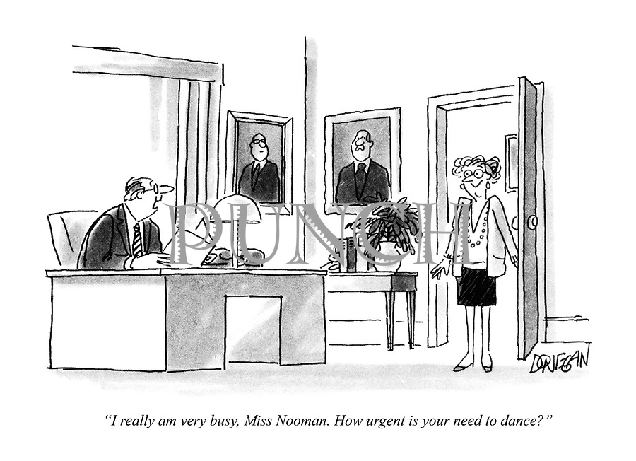 """""""I really am very busy, Miss Nooman. How urgent is your need to dance?"""""""
